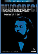 Modest Mussorgsky: Without Sun - for medium low voice